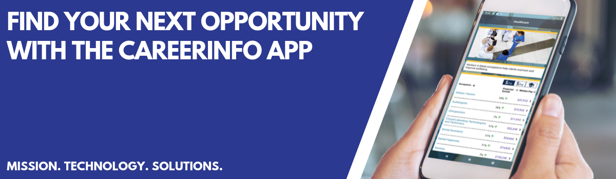Find Your Next Opportunity With the Careerinfo App - Mission. Technology. Info