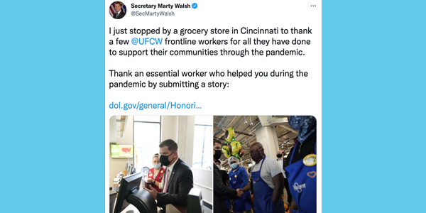 @SecMartyWalsh Twitter account has 2 photos of him meeting with grocery workers. Text reads: I just stopped by a grocery store in Cincinnati to thank a few @UFCW frontline workers for all they have done to support their communities through the pandemic...