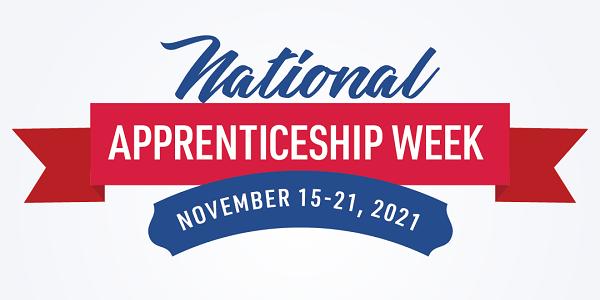 National Apprenticeship Week, November 15-21, 2021.