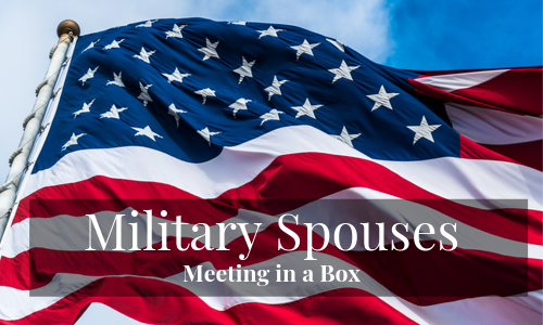 Military Spouses - Meeting in a Box