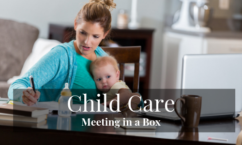 Child Care - Meeting in a Box