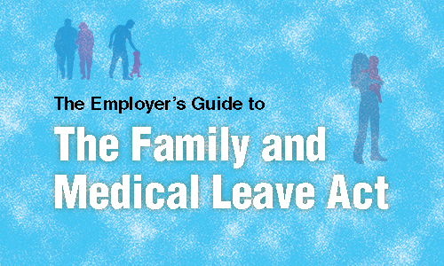 Family and Medical Leave Act Employer Guide