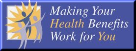 Making Your Health Benefits Work for You