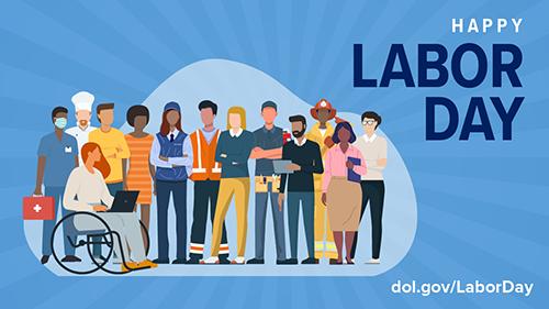 Happy Labor Day. dol.gov/laborDay.