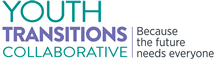 outh Transitions Collaborative - Because the future needs everyone