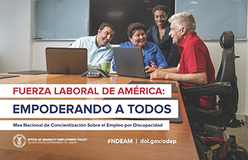NDEAM 2018 poster: America�s Workforce: Empowering All (FUERZA LABORAL DE AM�RICA: Empoderando a Todos)