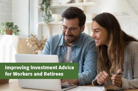 Improving investment advice for workers and retirees